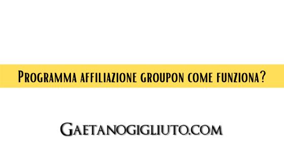 Programma affiliazione groupon come funziona