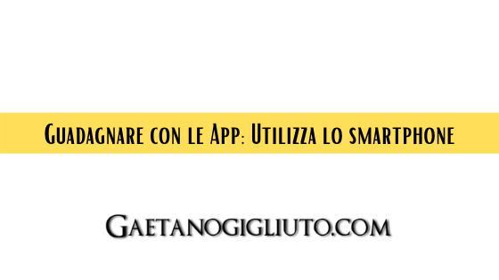Guadagnare con le App