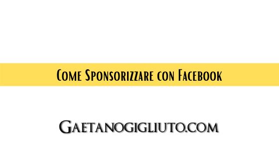 Come Sponsorizzare con Facebook